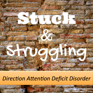 Stuck and Struggling: Direction Attention Deficit Disorder