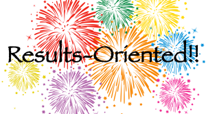 """Are You """"Results-Oriented""""? Don't Be…"""