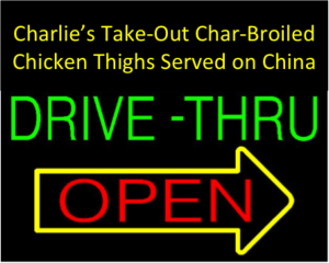 Welcome To Charlie's Takeout Char-Broiled Chicken Thighs Served on China